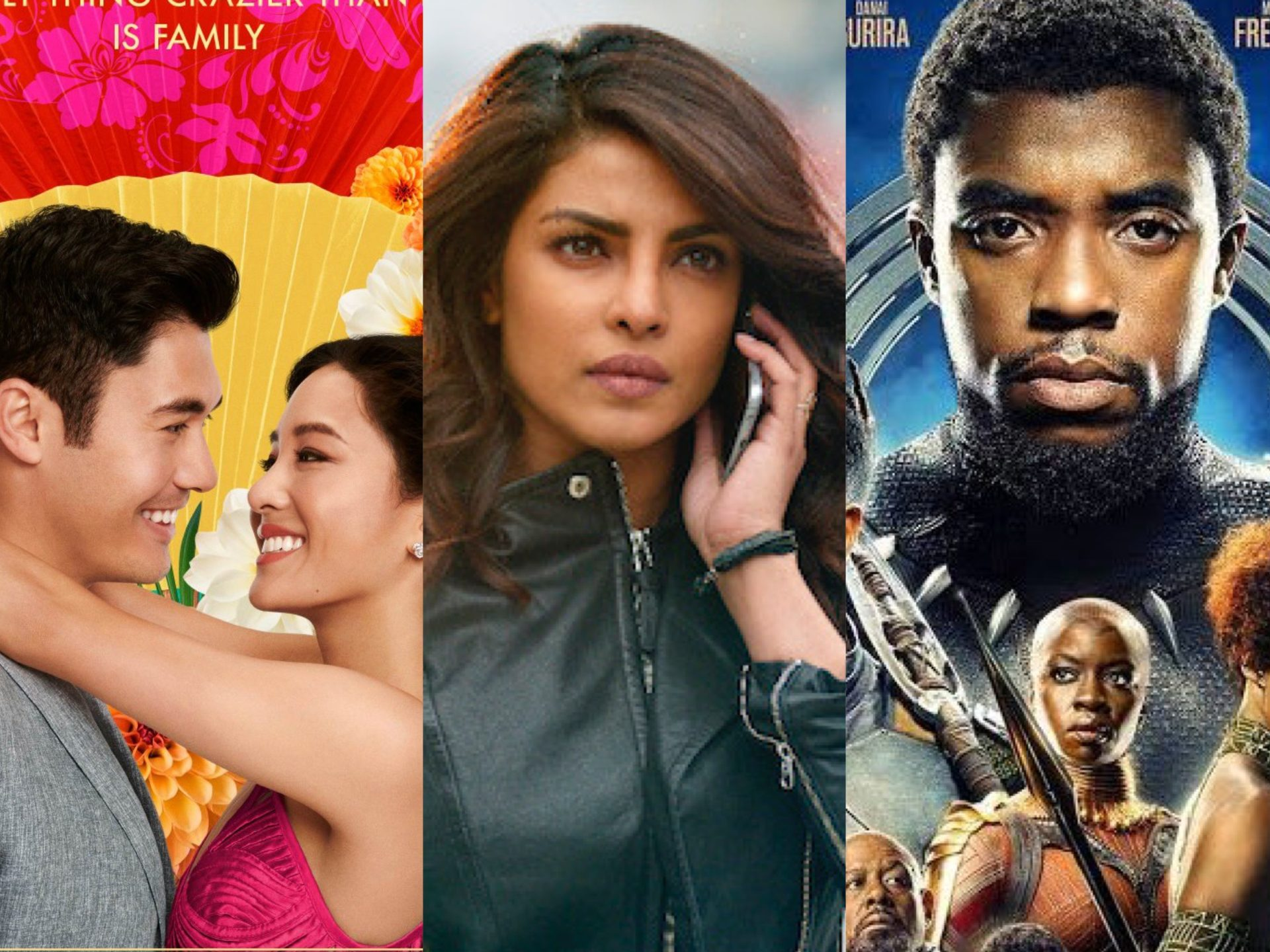 Eradicating white-washing in Hollywood Henry Golding and Constance Wu in Crazy Rich Asians, Priyanka Chopra in Quantico, Chadwick Boseman and Danai Gurira in Black Panther
