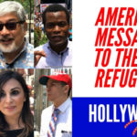 "<em>Hollywood Insider's</em> Eye-Opening Series <em>Messages From America</em> Shows To The World The American People's Answers On Important Issues: Episode 1 - ""What Is Your Message To The Refugees?"""