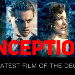 Christopher Nolan's 'Inception': The Decade's Greatest Film Excels