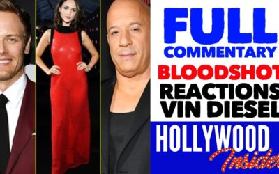 Video: Full Commentary on 'Bloodshot' with Reactions From Stars Vin Diesel, Eiza Gonzalez, Sam Heughan