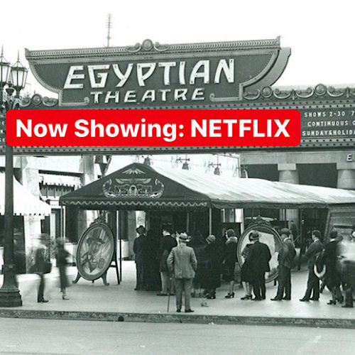 Digital Netflix Buys Physical Egyptian Theatre = Controversy-Free Access To Oscars Race