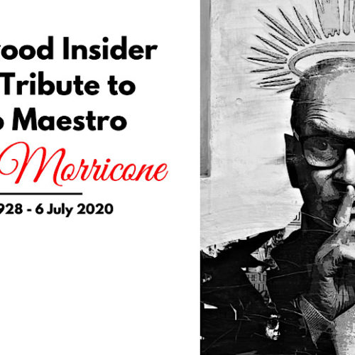 A Tribute to Ennio Morricone – A Legendary Composer & Hollywood Icon