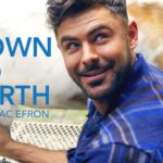 Review: 'Down To Earth With Zac Efron' - Everyone Talks About It