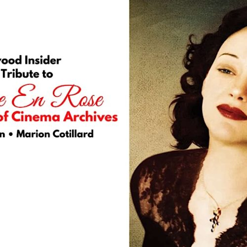 The Masters of Cinema Archives: Hollywood Insider Pays Tribute to 'La Vie En Rose', Exclusive Interview with Director Olivier Dahan