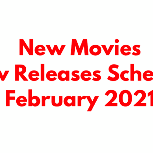 New Releases: Your Comprehensive Guide to Every New Movie Coming Out in February 2021