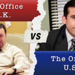 The Office US vs. The Office UK: Which One is Funnier, Better, and More Ridiculous?