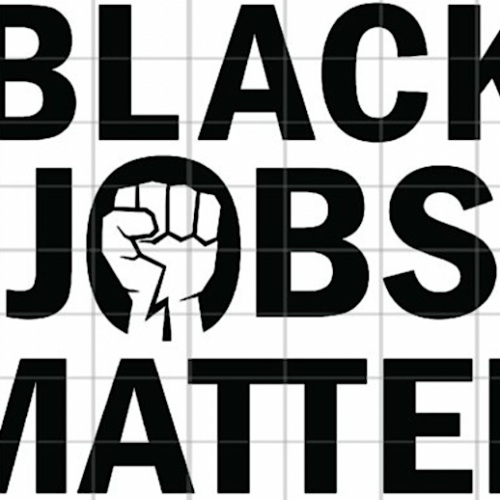 Black Jobs Matter; A Reflection on Historical and Contemporary Black Opportunity