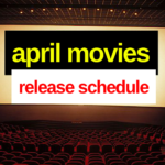 April Movies Release Schedule: The Most Accurate List of Every Movie Coming Out in April - Live Updates
