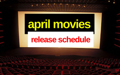 April Movies Release Schedule: The Most Accurate List of Every Movie Coming Out in April – Live Updates