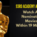 Watch All the Oscar Nominated Movies Within 19 Minutes - Get Ready for Academy Awards 2021
