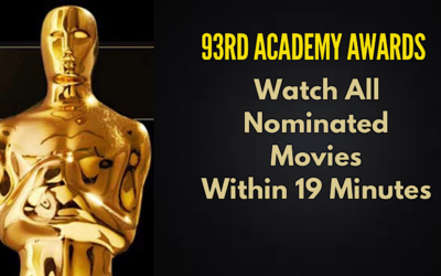 Watch All the Oscar Nominated Movies Within 19 Minutes – Get Ready for Academy Awards 2021