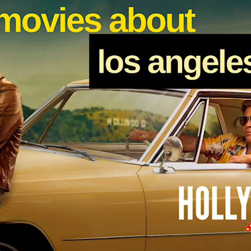 Los Angeles Movies: History of Films About L.A. | 'Once Upon A Time in Hollywood' & More
