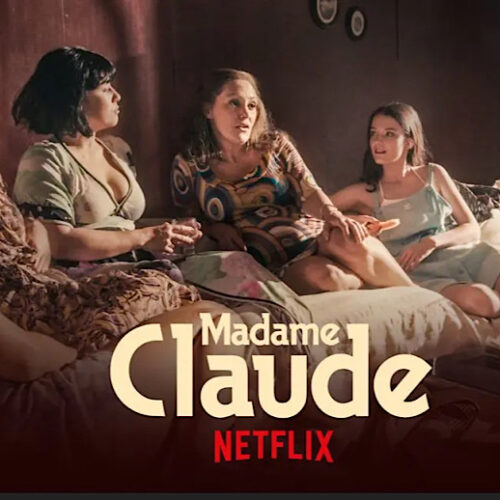 Is Netflix's, 'Madame Claude', A Biopic of Female Empowerment? Or Is It A Film of Female Suffering?