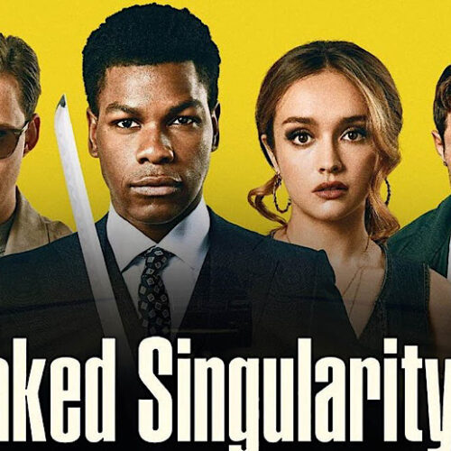 John Boyega And Bill Skarsgård Star In Film Adaption of Critically Acclaimed Novel, 'Naked Singularity'