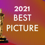 An Analysis | Best Picture Nominations for Oscars 2021: An Unexpectedly Diverse View of the Year in Review