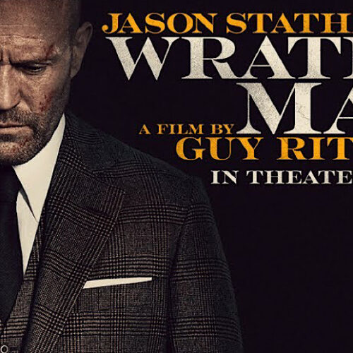 Guy Ritchie's 'Wrath of Man': The Divisive Jason Statham Shooter Flounders, But Ultimately Hits its Mark