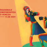 The Complete Guide to the 78th Venice Film Festival 2021: The Prestigious Films & Famous Faces Set to Headline the Historic Celebration